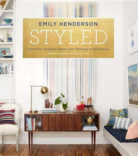 Styled_Secrets_for_Arranging_Rooms_from_Tabletops_to_Bookshelves_PEN_Studios